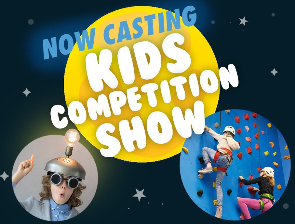 Now Casting a Kids Competition Show!